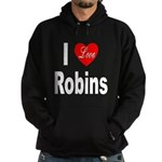 I Love Robins Hoodie (dark)