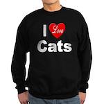 I Love Cats for Cat Lovers Sweatshirt (dark)