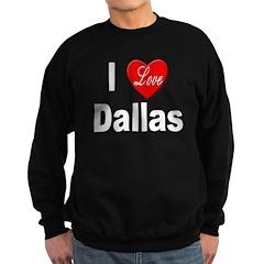 I Love Dallas Sweatshirt (dark)
