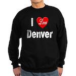 I Love Denver Sweatshirt (dark)