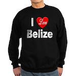 I Love Belize Sweatshirt (dark)