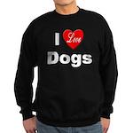 I Love Dogs Sweatshirt (dark)