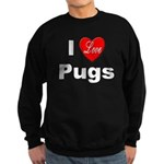 I Love Pugs Sweatshirt (dark)