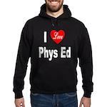 I Love Phys Ed Hoodie (dark)