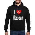 I Love Mexican Hoodie (dark)