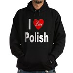 I Love Polish Hoodie (dark)