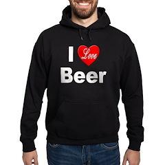 I Love Beer for Beer Drinkers Hoodie