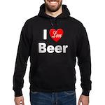 I Love Beer for Beer Drinkers Hoodie (dark)