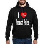 I Love French Fries Hoodie (dark)