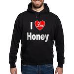 I Love Honey Hoodie (dark)