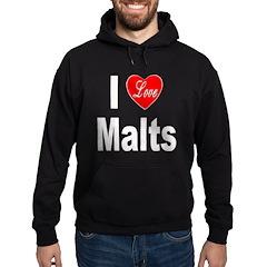 I Love Malts Hoodie