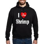 I Love Shrimp Hoodie (dark)