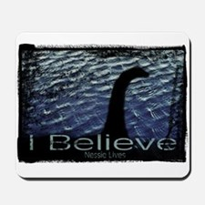 I Believe Nessie Lives Mousepad