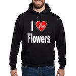 I Love Flowers Hoodie (dark)