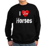 I Love Horses Sweatshirt (dark)