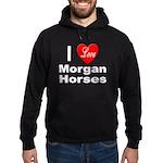 I Love Morgan Horses Hoodie (dark)