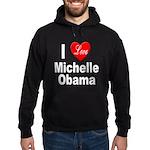 I Love Michelle Obama Hoodie (dark)