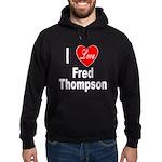 I Love Fred Thompson Hoodie (dark)