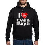 I Love Evan Bayh Hoodie (dark)