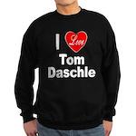 I Love Tom Daschle Sweatshirt (dark)