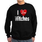 I Love Witches Sweatshirt (dark)