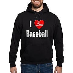 I Love Baseball Hoodie