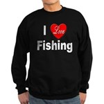 I Love Fishing for Fishing Fa Sweatshirt (dark)