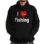 I Love Fishing for Fishing Fa Hoodie (dark)
