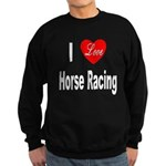 I Love Horse Racing Sweatshirt (dark)