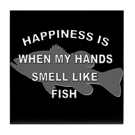 Happiness Is When My Hands Smell Like Fish By Reelgifts