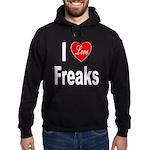 I Love Freaks Hoodie (dark)