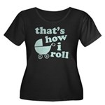 That's How I Roll Women's Plus Size Scoop Neck Dar