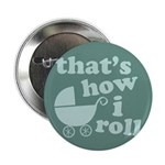 "That's How I Roll 2.25"" Button (100 pack)"