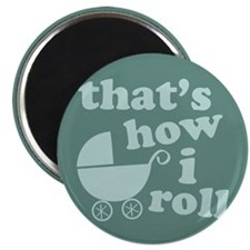 """That's How I Roll 2.25"""" Magnet (10 pack)"""