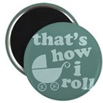 "That's How I Roll 2.25"" Magnet (100 pack)"