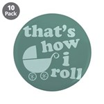 "That's How I Roll 3.5"" Button (10 pack)"
