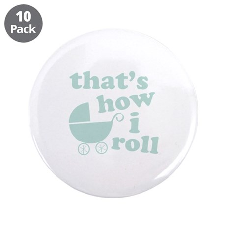 """That's How I Roll 3.5"""" Button (10 pack)"""