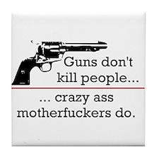 Guns don't kill/Motherfuckers do Tile Coaster