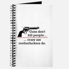 Guns don't kill/Motherfuckers do Journal