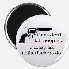 "Guns don't kill/Motherfuckers do 2.25"" Magnet (10"