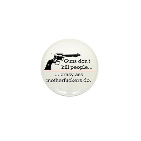 Guns don't kill/Motherfuckers do Mini Button (10 p