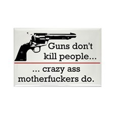 Guns don't kill/Motherfuckers do Rectangle Magnet