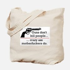 Guns don't kill/Motherfuckers do Tote Bag