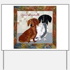 Quilted Dachshunds Yard Sign
