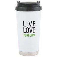 Live Love Perform Travel Mug
