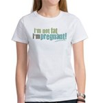 I'm Not Fat I'm Pregnant Women's T-Shirt