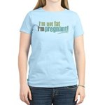 I'm Not Fat I'm Pregnant Women's Light T-Shirt