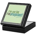 I'm Not Fat I'm Pregnant Keepsake Box