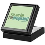 I'm Not Fat I'm Pregnant Keepsake Box