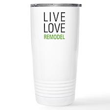 Live Love Remodel Travel Mug